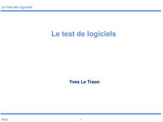 Le test de logiciels