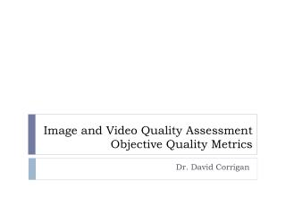 Image and Video Quality Assessment Objective Quality Metrics