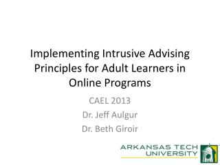 Implementing Intrusive Advising Principles for Adult Learners in Online Programs