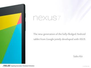 The  new generation of the fully-fledged  Android tablet from  Google jointly developed  with  ASUS