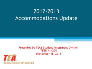 2012-2013  Accommodations Update