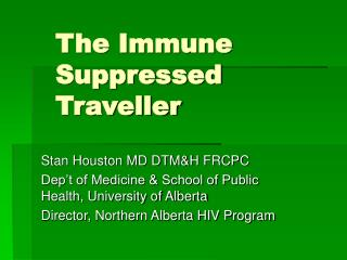 The Immune Suppressed Traveller