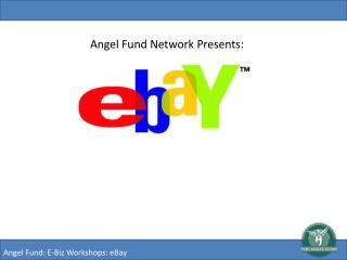 Angel Fund: E-Biz Workshops: eBay