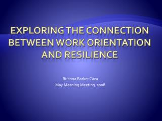Exploring the connection between Work Orientation and Resilience