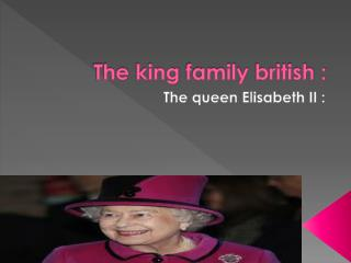The king family  british :