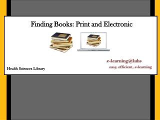 Finding Books: Print and Electronic
