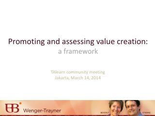 Promoting and assessing value creation:  a framework