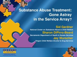 Substance Abuse Treatment:  Gone Astray   in the Service Array ?