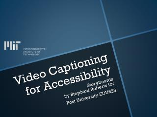 Video Captioning for Accessibility