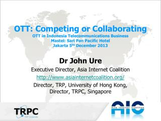 OTT: Competing or Collaborating OTT in Indonesia Telecommunications Business Mastel: Sari Pan Pacific Hotel Jakarta 5 th