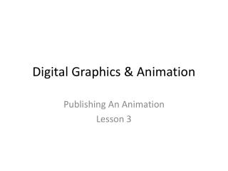 Digital Graphics & Animation