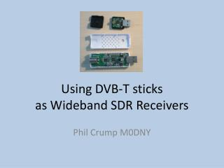 Using DVB-T sticks as Wideband SDR Receivers