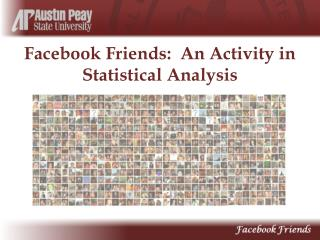 Facebook  Friends:  An Activity in  Statistical Analysis