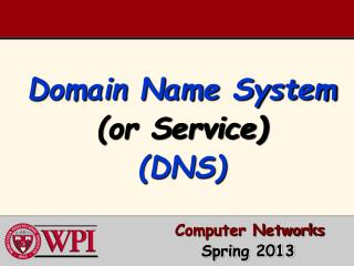 Domain Name System  (or Service) (DNS)