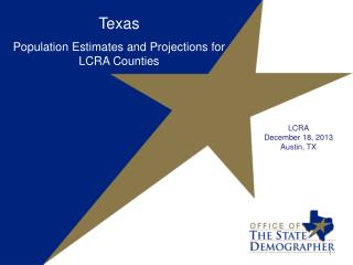 Texas Population Estimates and Projections for LCRA Counties