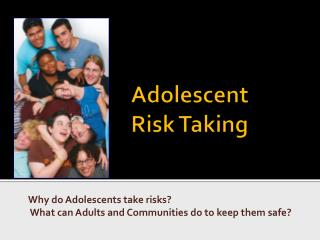 theories of adolescent risk taking Whether that's because too little adolescent risk is as damaging to future development as too much or because the tendency to take too much or too little as the social-emotional system undergoes robust development in early adolescence, the brain gets better at guiding behavior toward sensation and.