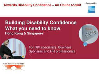 Building Disability Confidence  What you need to know Hong Kong & Singapore
