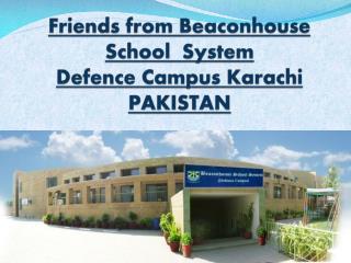 Friends from Beaconhouse School System Defence Campus Karachi PAKISTAN