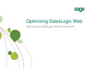 Optimizing SalesLogix Web