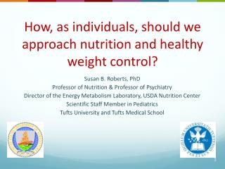 How, as individuals, should we approach nutrition and healthy weight control?