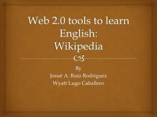Web 2.0 tools to learn English: Wikipedia
