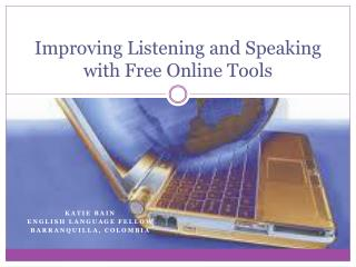 Improving Listening and Speaking with Free Online Tools