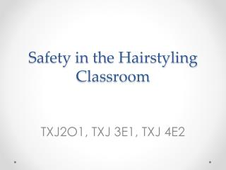 Safety in the Hairstyling Classroom