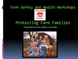 Farm Safety and Health Workshops Protecting Farm Families