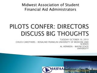 PILOTS CONFER: DIRECTORS DISCUSS BIG THOUGHTS