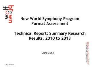New World Symphony Program Format Assessment Technical Report: Summary Research Results, 2010 to 2013