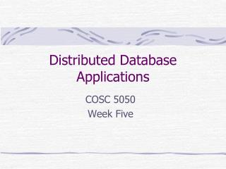 Distributed Database Applications