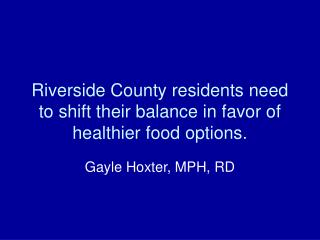 Riverside County residents need to shift their balance in favor of healthier food options.