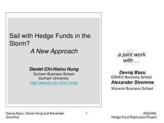 a joint work with … Devraj Basu EDHEC Business School Alexander Stremme Warwick Business School