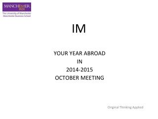 YOUR YEAR ABROAD IN  2014-2015 OCTOBER MEETING Original Thinking Applied