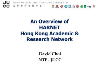 An Overview of  HARNET Hong Kong Academic & Research Network