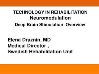 TECHNOLOGY IN REHABILITATION Neuromodulation