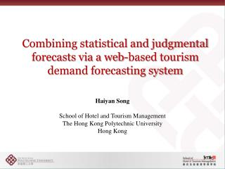 Combining statistical and judgmental forecasts via a web-based tourism demand forecasting system