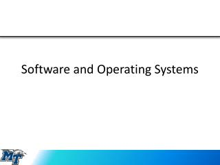 Software and Operating Systems