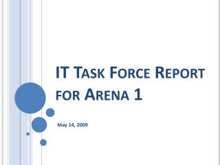 IT Task Force Report  for Arena 1