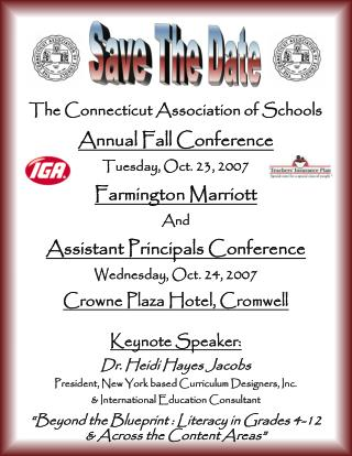 The Connecticut Association of Schools Annual Fall Conference  Tuesday, Oct. 23, 2007 Farmington Marriott And  Assistant