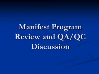 Manifest Program Review and QA/QC Discussion