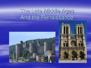 The Late Middle Ages And the Renaissance