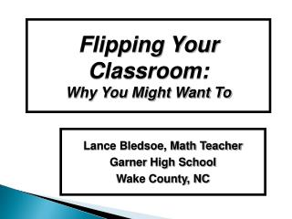Flipping Your Classroom:  Why You Might Want To