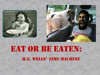Eat or Be Eaten: