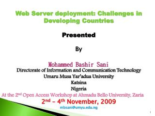 Web Server deployment: Challenges in Developing Countries  Presented By Mohammed Bashir Sani Directorate of Information