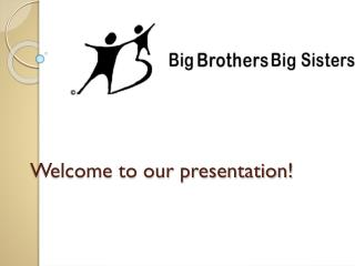 Welcome to our presentation!