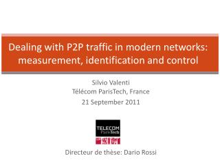 Dealing with P2P traffic in modern networks: measurement, identification and control