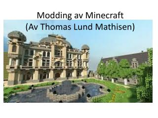 Modding  av  Minecraft (Av Thomas  Lund Mathisen)