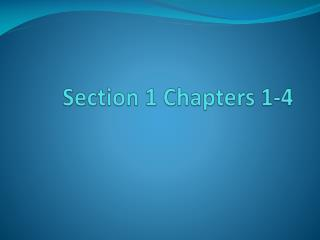 Section 1 Chapters 1-4