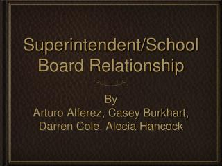 Superintendent/School Board Relationship